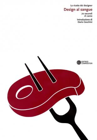 Le ricette dei designer | Design al sangue